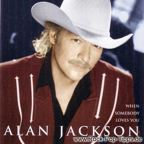 Alan Jackson: When somebody loves you