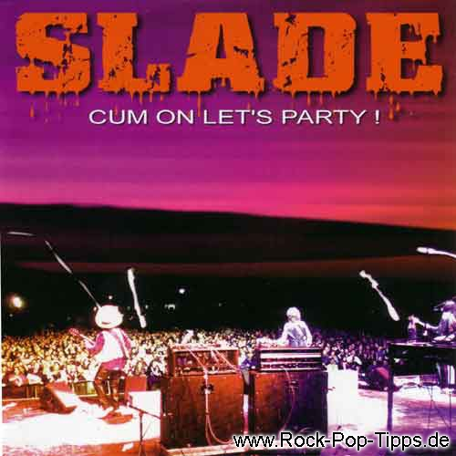 SLADE: Cum on let's Party